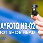 Sunwayfoto HB-02 Mini Hot Shoe Head Review