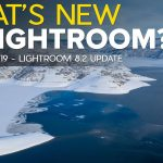 February 2019: Lightroom Classic and Lightroom CC Update 8.2