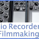 Audio Recorders for Video: an Extensive Guide