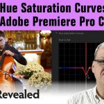 Understanding Hue Saturation Curves in Adobe Premiere Pro CC