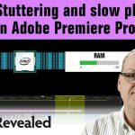 How to Solve Stuttering and Slow Playback in Adobe Premiere Pro