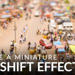 How to Create a Miniature Tilt-Shift Effect in Photoshop