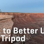Tips to Better Use Any Tripod