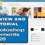 Adobe Photoshop and Premiere Elements 2020 Hands On First Look
