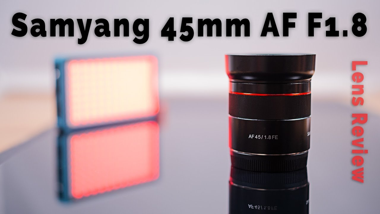 Samyang AF 45mm F1.8 FE Lens Review