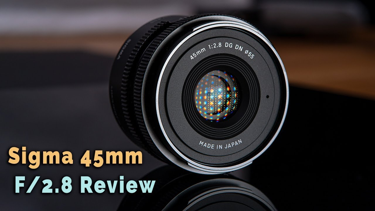 Sigma 45mm F2.8 DG DN Contemporary Lens review