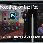 In Depth Look at Photoshop for the iPad